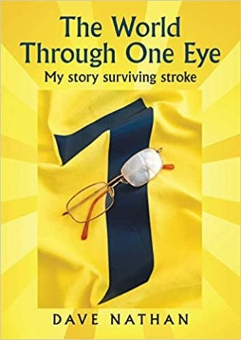 """Author Dave Nathan Wins Praise for """"The World Through One Eye: My Story Surviving Stroke"""" 1"""