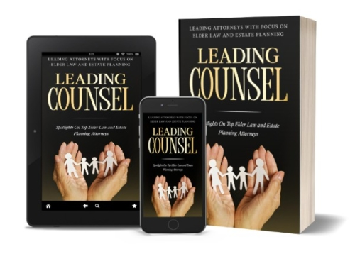 Leading Attorneys Focusing On Elder Law and Estate Planning To Be Featured In New Amazon Book Benefiting Charity Titled Leading Counsel 1