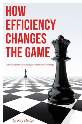 Author & Business Consultant Ray Hodge Releases New Book Detailing How Business Efficiency Drives Competitive Advantage 3