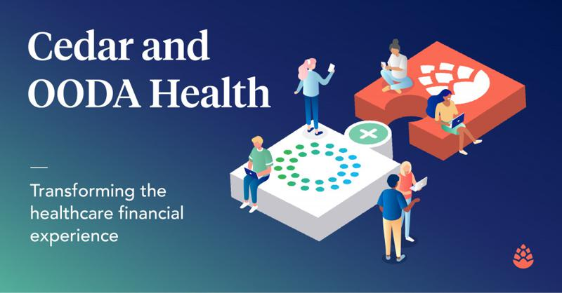 Cedar Announces Agreement to Acquire OODA Health to Revolutionize the Consumer Financial Experience in Healthcare 1