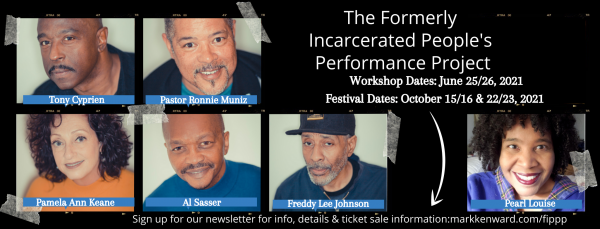 The Formerly Incarcerated People's Performance Project Presents The World Premiere Of Their Workshop And Announces Fall Festival Dates 1